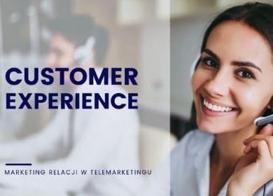 Customer Experience czyli marketing relacji wtelemarketingu