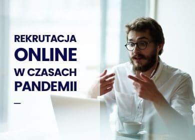 Rekrutacja on-line wczasach pandemii